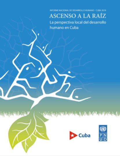 INFORME NACIONAL DE DESARROLLO HUMANO: CUBA 2019